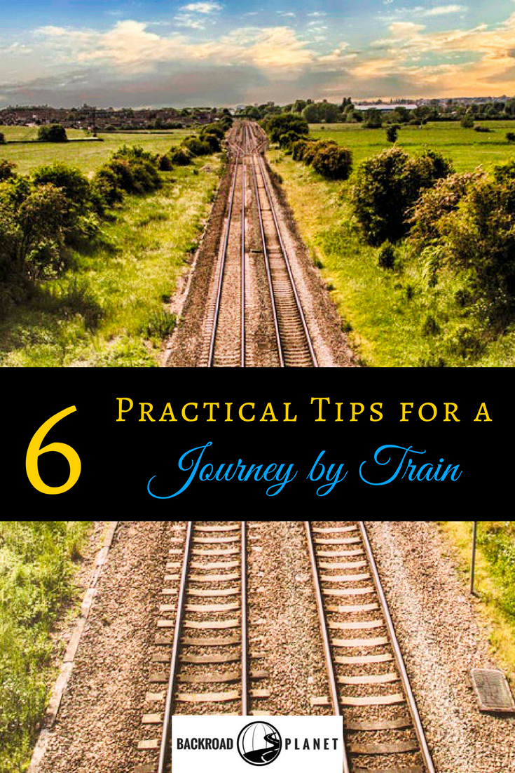 Whether it be long or short, planned or unexpected, these six practical tips for a journey by train will help make the ride a pleasant, and even memorable experience. #travel #TBIN #trains #traintravel #travelplanning