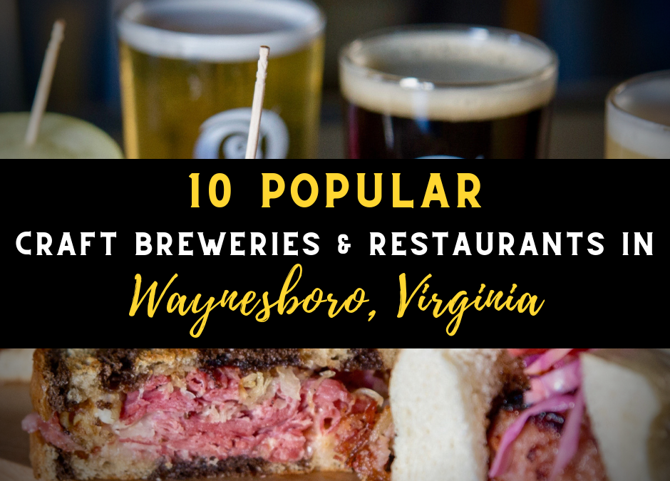 10 Popular Craft Breweries & Restaurants in Waynesboro Virginia