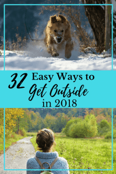 Inspiration for the new year - easy ways to get outside for better health. #2018 #outdoors #resolution