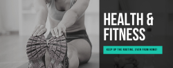 Health and Fitness Keep Up the Routine, Even From Home image