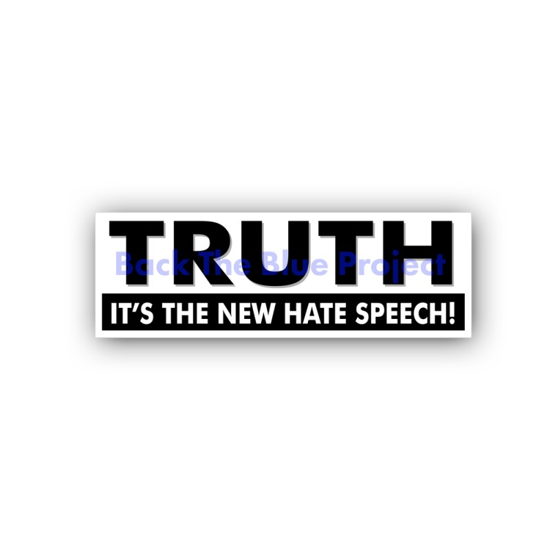 Truth The New Hate Speech Stickers