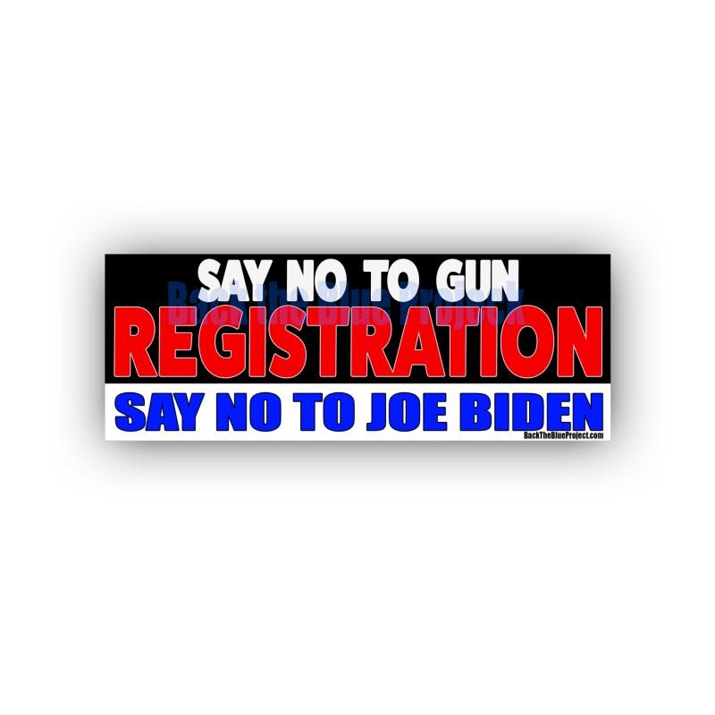 SAY NO TO GUN REGISTRATION SAY NO TO JOE BIDEN STICKERS