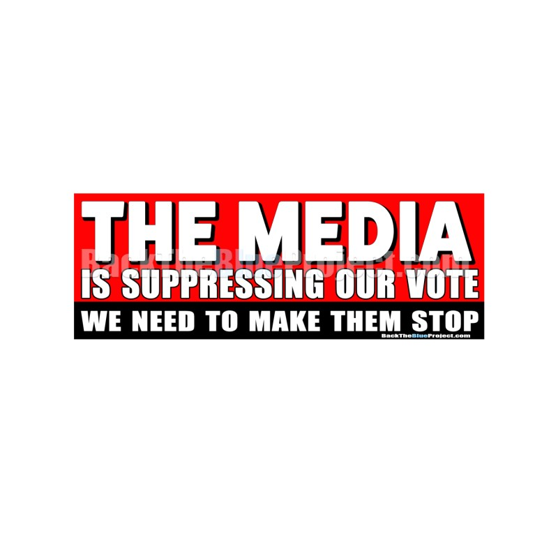 The Media Is Suppressing Our Vote, We need to Make Them Stop
