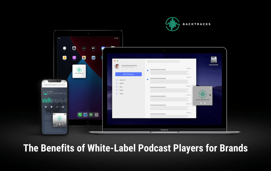 The Benefits of White Label Podcast Players
