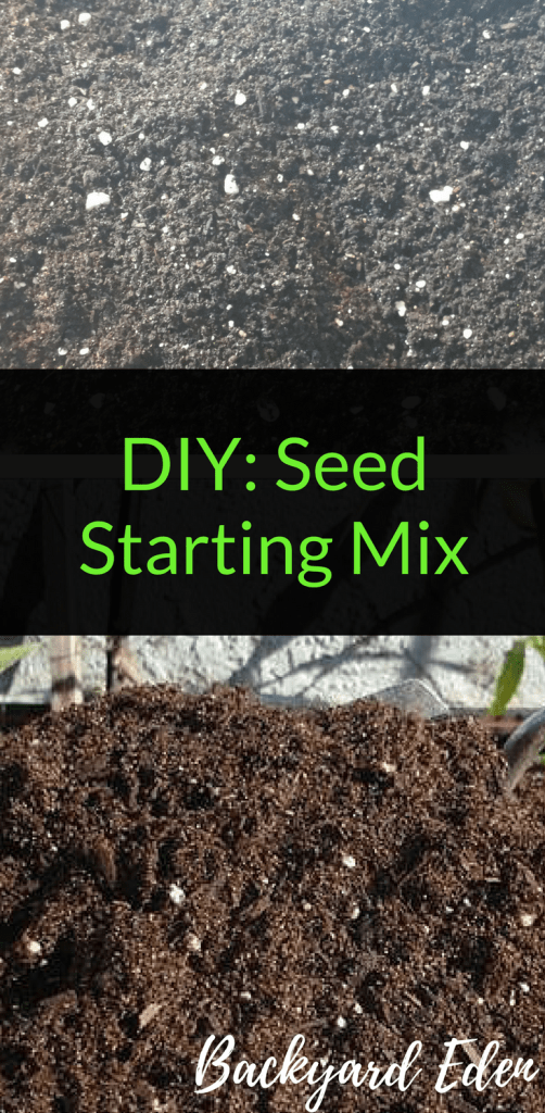 DIY: Seed Starting Mix, Seed starting mix, seed starting, Backyard Eden, www.backyard-eden.com