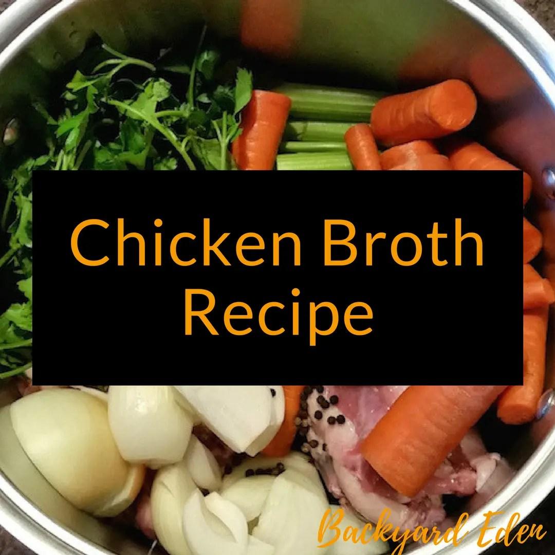 Chicken Broth Recipe, chicken broth, Backyard Eden, www.backyard-eden.com,www.backyard-eden.com/chicken-broth-recipe