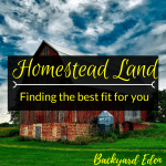 Homestead Land - Finding the best fit for you, homestead land, where to find homestead land, Backyard Eden, www.backyard-eden.com, www.backyard-eden.com/homestead-land-finding-the-best-fit-for-you