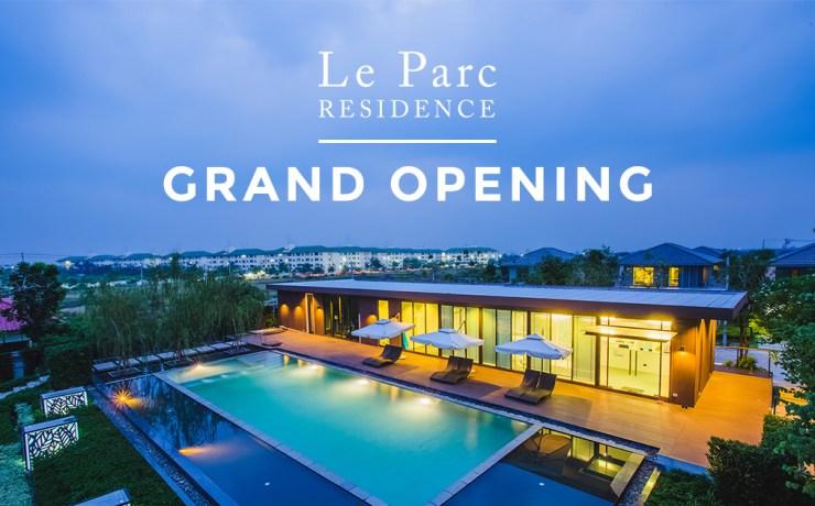 คลิปบรรยากาศงาน Grand Opening โครงการ Le Parc Residence