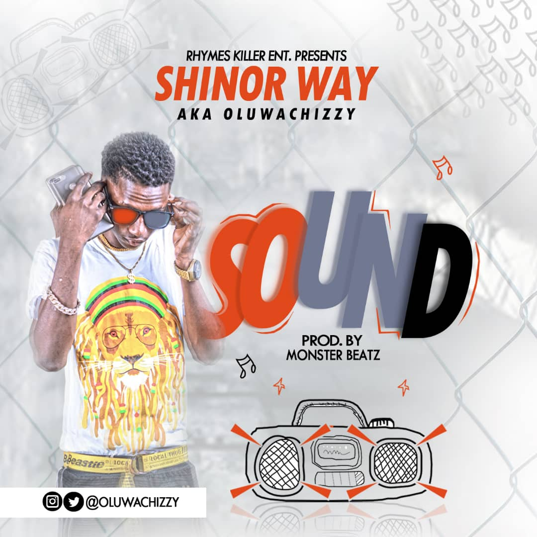 Music: Shinor Way a.k.a Oluwachizzy - SOUND