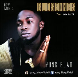 MUSIC: Yung Blaq - Blessings