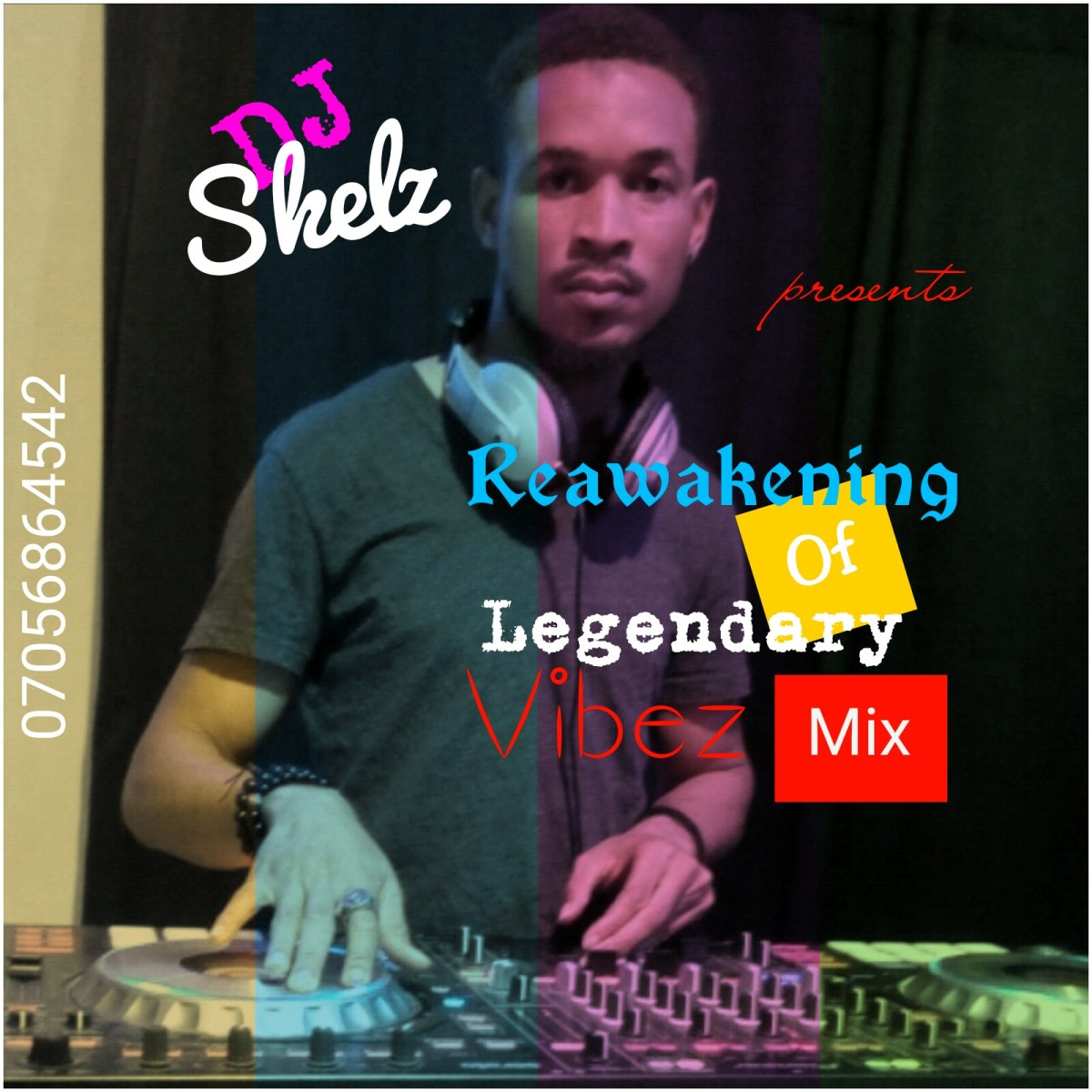 Mixtape : DJ Skelz Reawakening of Legendary Vibez Mix (1)