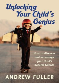 Unlocking Your Child's Genius