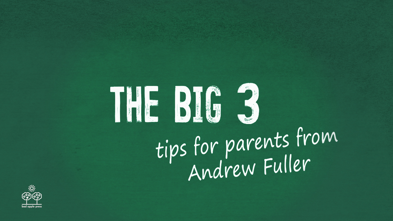 The Big 3 for parents by Andrew Fuller