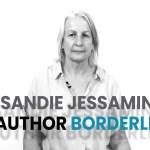Sandie Jessamine author Borderline in a powerful one to one interview