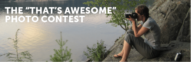 """The """"That's Awesome"""" Photo Contest"""