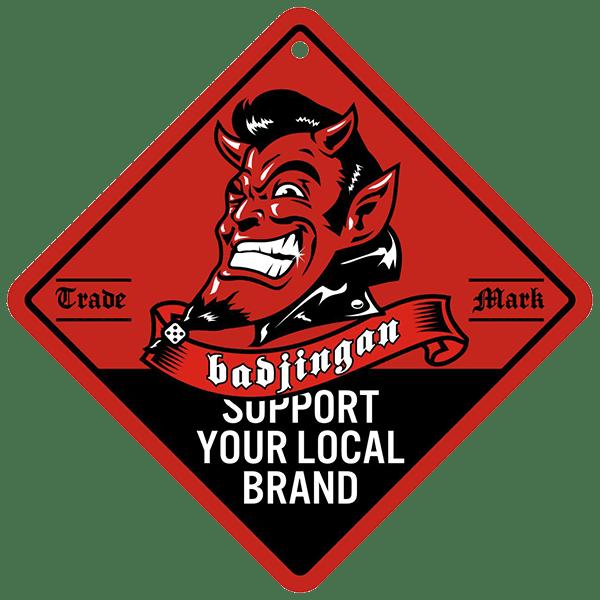 Support Your Local Brand - Badjingan