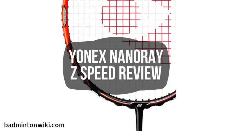 Yonex Nanoray Z Speed Review