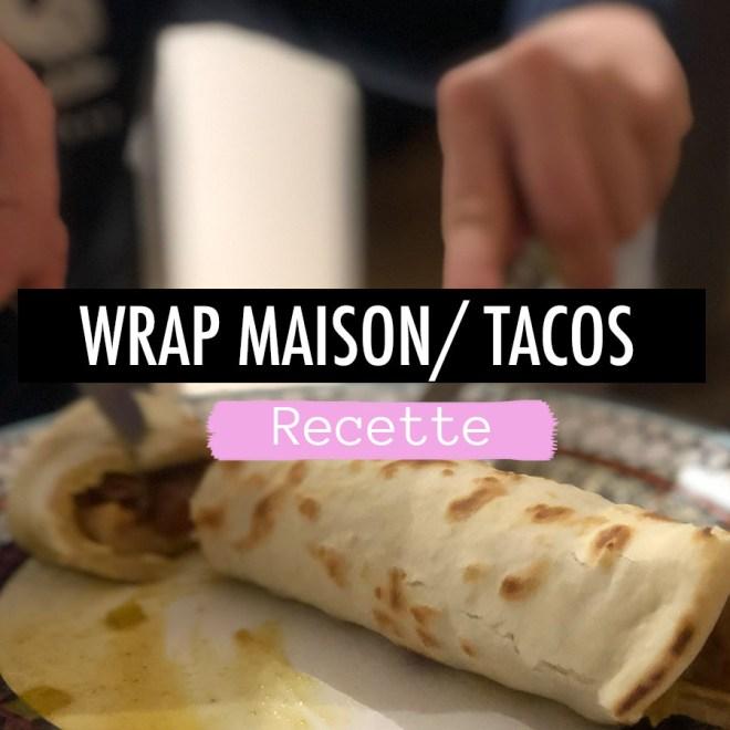 Recette Wrap maison