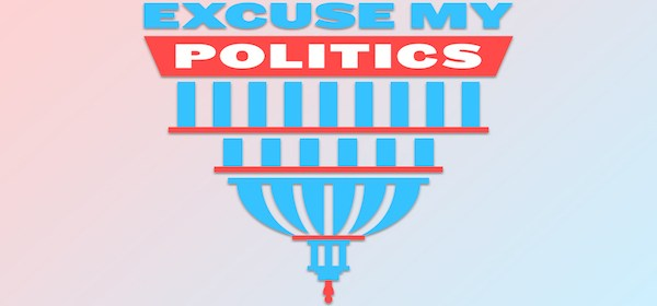 Excuse My Politics Podcast