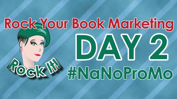 Day Two of #NaNoProMo National Novel Promotion Month