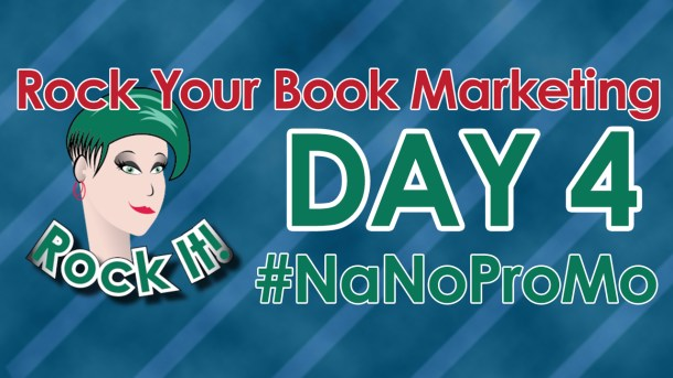 Day Four of #NaNoProMo National Novel Promotion Month