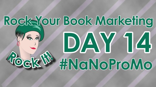 Day 14 of #NaNoProMo National Novel Promotion Month