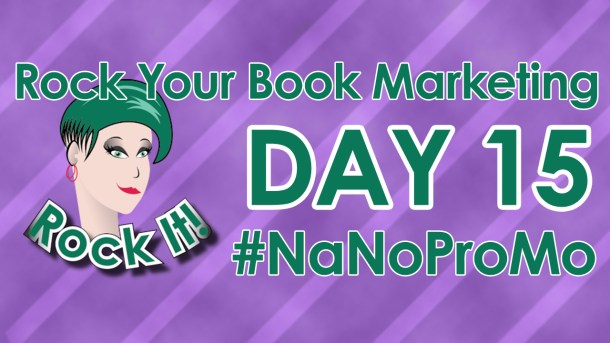 Day 15 of #NaNoProMo National Novel Promotion Month