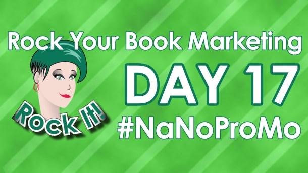 Day 17 of #NaNoProMo National Novel Promotion Month