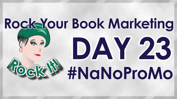 Day 23 of #NaNoProMo National Novel Promotion Month