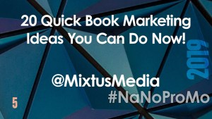 20 Quick Book Marketing Ideas You Can Do Now! by guest @MixtusMedia #BookMarketing #Book #Marketing #PR #Publicity