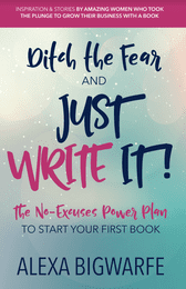 Alexa-Bigwarfe-Ditch-Fear-Just-Write-cover