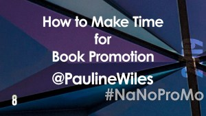How to Make Time for Book Promotion by guest @PaulineWiles via @BadRedheadMedia and @NaNoProMo #Time #BookPromotion
