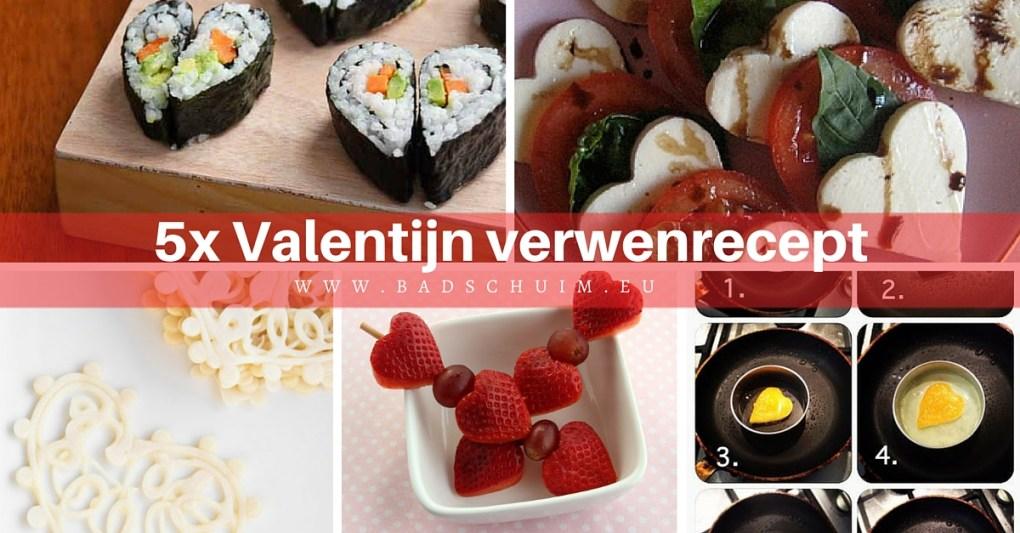 Valentijn verwenrecept- 5x liefde gaat door de maag