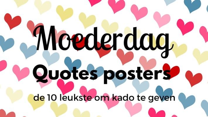 Moederdag quotes posters - de 10 leukste!