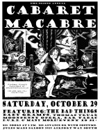 2nd Annual Cabaret Macabre - October 2004