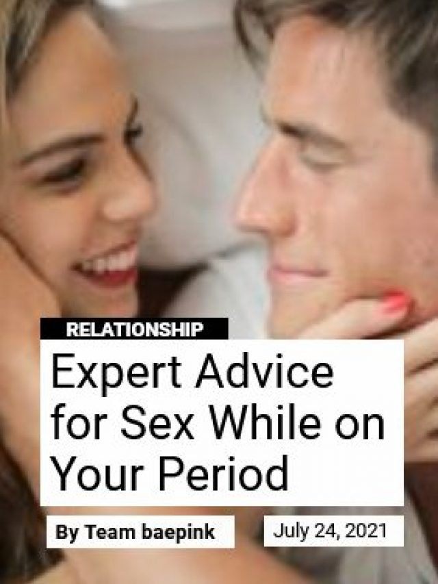 Expert Advice for Sex While on Your Period – baepink