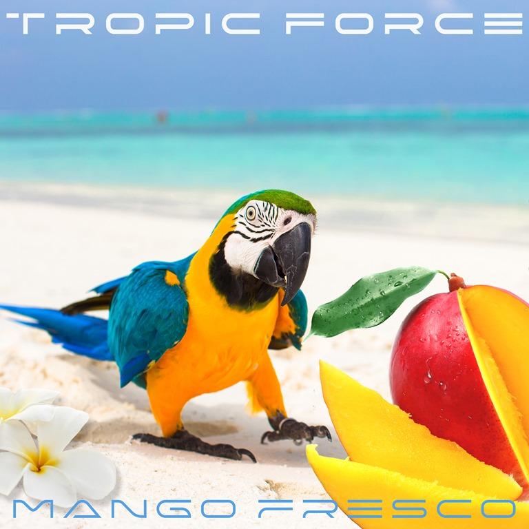 TROPIC FORCE – Mango Fresco – On the Juicy Jukebox Now