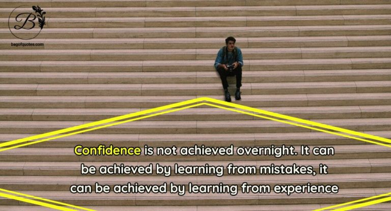 self confidence quotes in english Confidence is not achieved overnight. It can be achieved by learning from mistakes