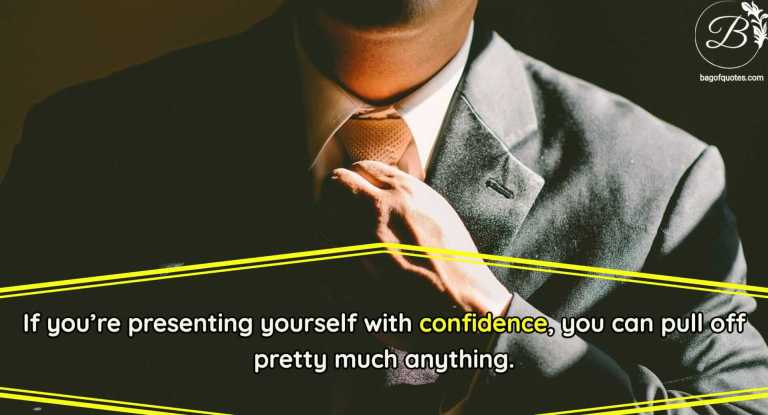 If you're presenting yourself with confidence, you can pull off pretty much anything