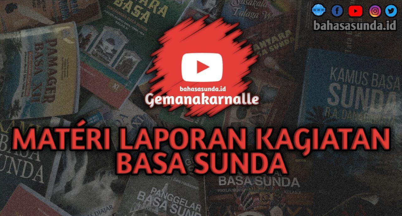 Materi Laporan Kegiatan Bahasa Sunda Bahasasunda Id