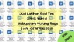 "Jual Latihan Soal Tes CPNS ASN di Kabupaten Murung Raya | WA : <a href=""tel:087875619510"">087875619510</a>"
