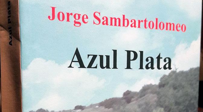 «Azul plata», la primera novela de Jorge Sambartolomeo