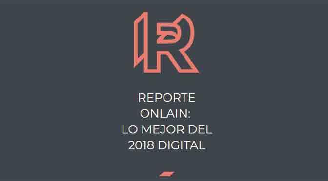 """Mis respuestas para el """"Reporte Onlain: lo mejor del 2018 digital"""""""
