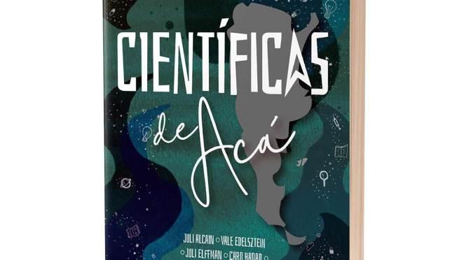 «Científicas de Acá» lanza la preventa de su primer libro