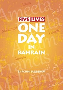 Five Lives One Day In Bahrain – Rohini Sunderam