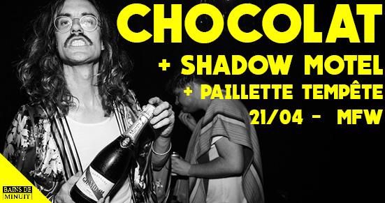 21/04 – Chocolat + Shadow Motel + Paillette Tempête dj set / BDM Birthday Party 2 ans !