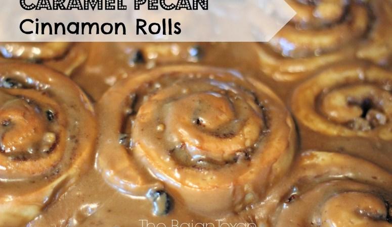 Tasty Tuesdays with Caramel Pecan Cinnamon Rolls