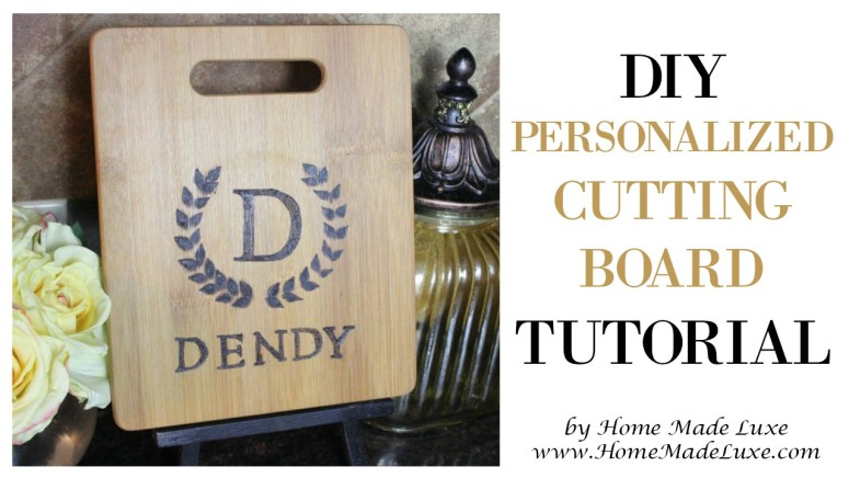 diy MONOGRAM CUTTING BOARD TUTORIAL