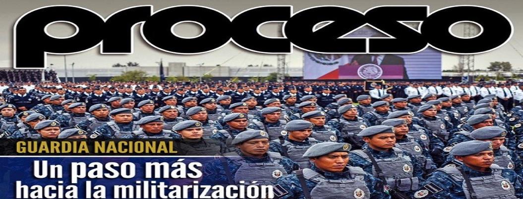 Proceso golpea de nuevo a AMLO; en portada critica la Guardia Nacional
