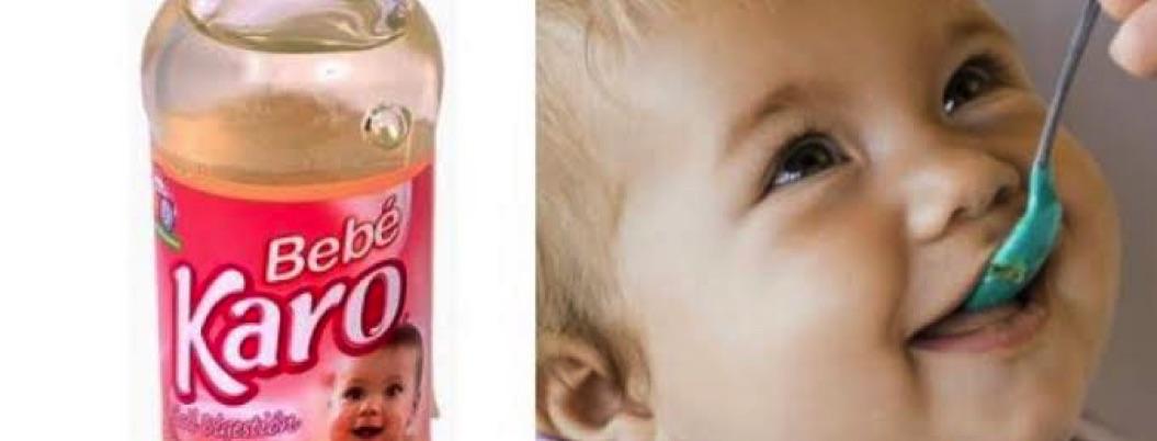 Profeco alerta sobre jarabe de maíz Karo: es un peligro para tu bebé